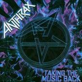 Taking The Music Back von Anthrax