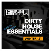 Dirty House Essentials: Winter '21 by Various Artists