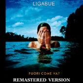 Fuori come va? [Remastered Version] by Ligabue