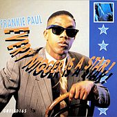 Every Nigger Is A Star by Frankie Paul