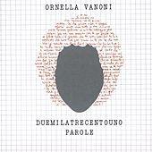 Duemilatrecentouno Parole von Ornella Vanoni