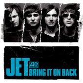 Bring It On Back by Jet