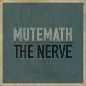 The Nerve by Mutemath