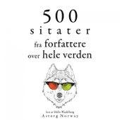 500 sitater fra forfattere fra hele verden (Samle de beste tilbudene) by Miguel de Cervantes