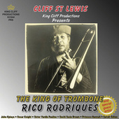 The King of Trombone (Rico Rodriques & Special Guest Artists) by Various Artists