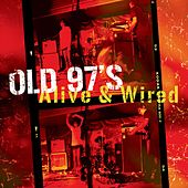 Alive & Wired de Old 97's