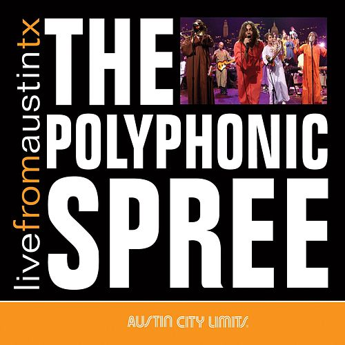 Live From Austin TX by The Polyphonic Spree