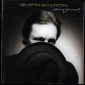Nothing Personal by Delbert McClinton