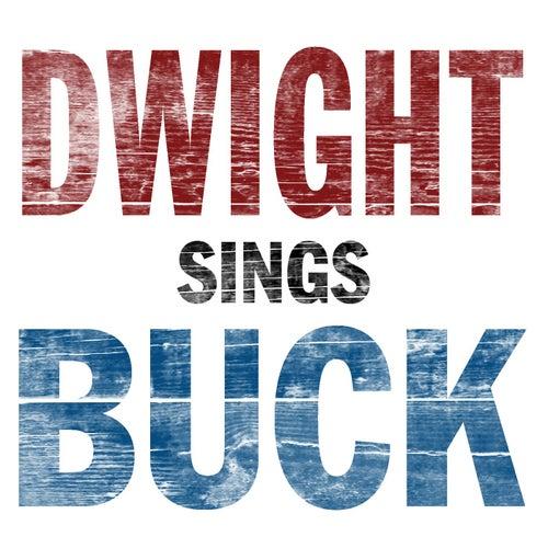 Dwight Sings Buck by Dwight Yoakam