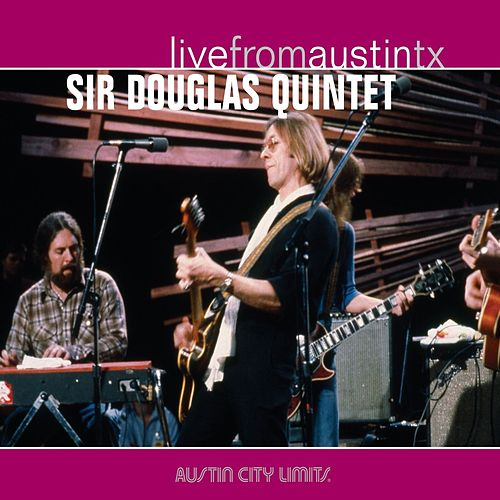 Live From Austin TX by Sir Douglas Quintet