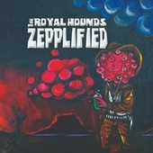 Zepplified de The Royal Hounds