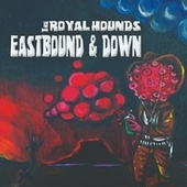Eastbound and Down de The Royal Hounds
