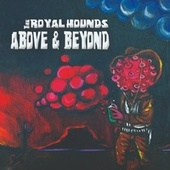 Above and Beyond by The Royal Hounds