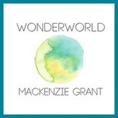 Wonder World by Mackenzie Grant