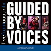 Live From Austin TX by Guided By Voices