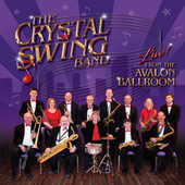 Live from the Avalon Ballroom von The Crystal Swing Band