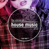 The Voices of House Music, Vol. 14 by Various Artists