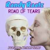 Road of Tears (feat. Anthony Sevins) van Randy Raatz