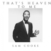 That's Heaven to Me von Sam Cooke
