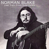 Last Train From Poor Valley (2020 Remaster) by Norman Blake