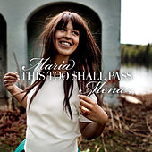 This Too Shall Pass by Maria Mena