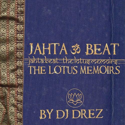 Jahta Beat: The Lotus Memoirs by DJ Drez