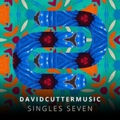 Singles Seven by David Cutter Music