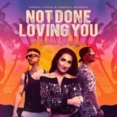 Not Done Loving You (feat. Vanessa Campagna) by Daniel Chase