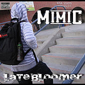 Late Bloomer by Mimic