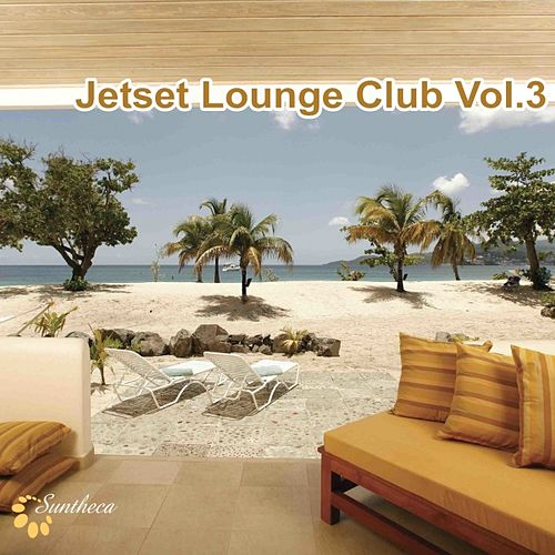 Jetset Lounge Club, Vol. 3 by Various Artists