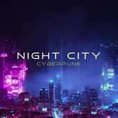 Night City (Cyberpunk) de Samuel Kim