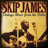 Skip James: Vintage Blues from the Delta by Skip James