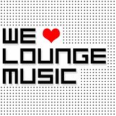 We Love Lounge Music de Various Artists