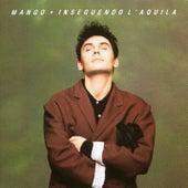 INSEGUENDO L'AQUILA von Mango