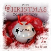 When Christmas Comes to Town (feat. Ian Turner) de Clara Mae