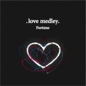 LOVE MEDLEY by Fortune