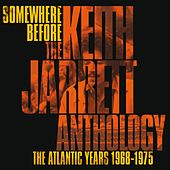Somewhere Before: The Keith Jarrett Anthology The Atlantic Years 1968-1975 by Keith Jarrett