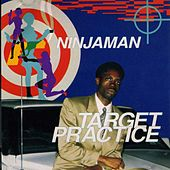 Target Practice by Ninjaman