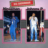 Big Showdown: Ninjaman & Johnny P de Ninjaman