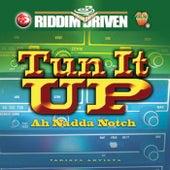 Riddim Driven: Tun It Up Ah Nadda Notch by Various Artists