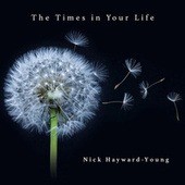 The Times in Your Life de Nick Hayward-Young