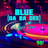 Blue (Da Ba Dee ) von Disco Fever