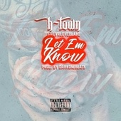 LET EM KNOW by H-Town