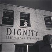 Dignity by Brett Ryan Stewart