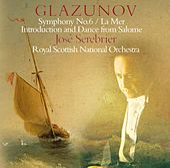 Glazunov : Symphony No.6, La Mer & Incidental Music to Salomé de José Serebrier