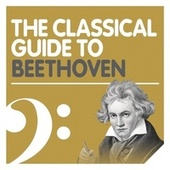 The Classical Guide to Beethoven de Various Artists