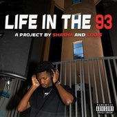 Life in the 93 by Sha Sha