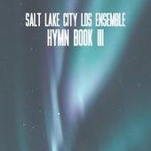 Hymn Book III by Salt Lake City LDS Ensemble