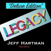 Legacy (Reissue) [Deluxe Edition] by Jeff Hartman