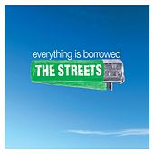 Everything Is Borrowed [Danish Version] von The Streets